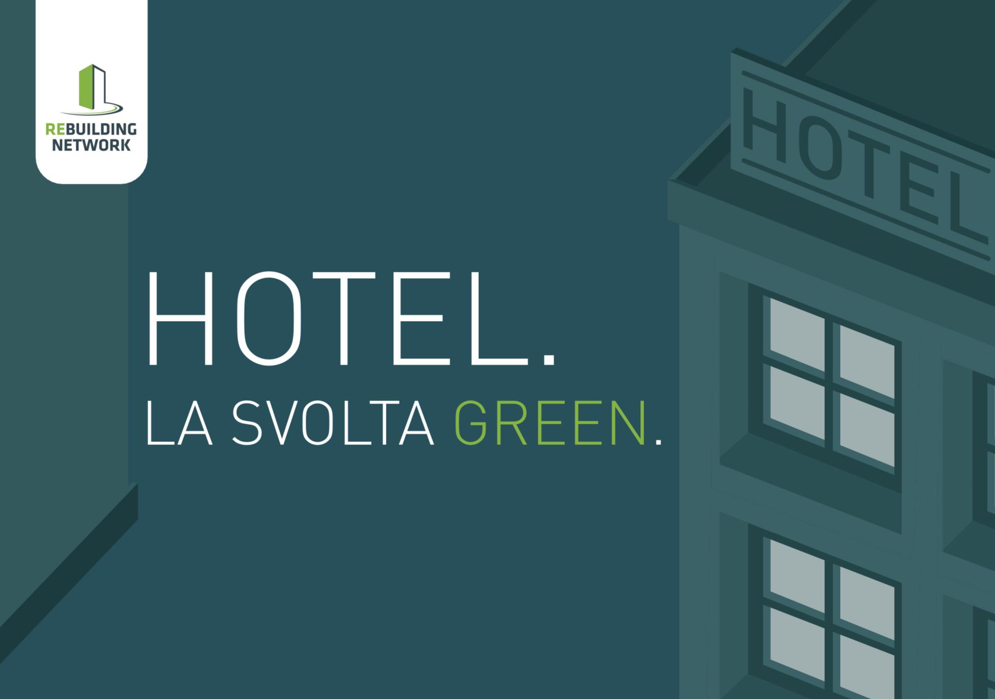 Hotel: la svolta Green. Riqualificazione e trend di sostenibilità